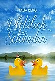 Plötzlich Schwedin: Urlaubsroman