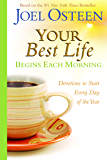 Your Best Life Begins Each Morning: Devotions to Start Every New Day of the Year (Faithwords) (English Edition)