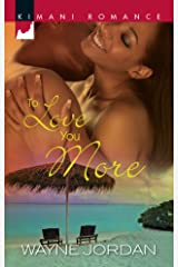 To Love You More (Kimani Romance) Mass Market Paperback