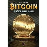 Bitcoin: A moeda na era digital