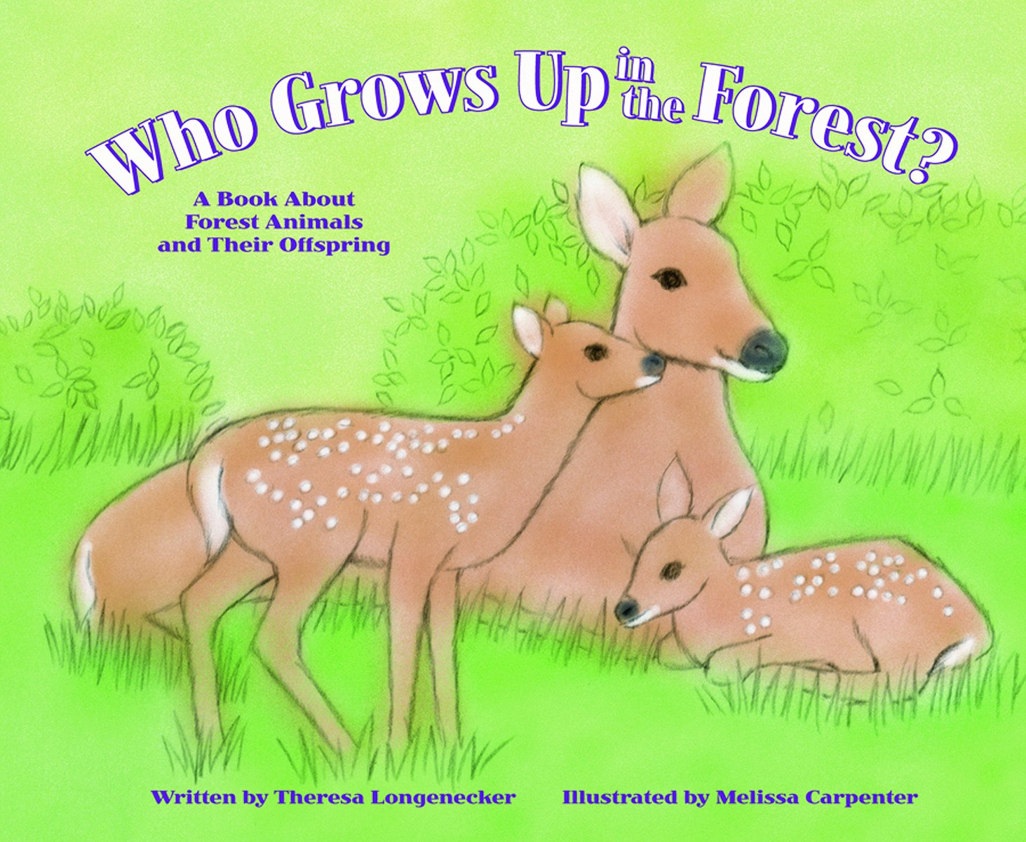 Who Grows Up in the Forest?: A Book About Forest Animals and Their Offspring (Who Grows Up Here?) pdf epub