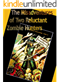 The Misadventures of Two Reluctant Zombie Hunters: Zombies at the Con (The Misadventures of Two Reluctant Zombies Hunters Book 1)