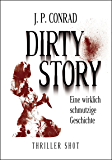 Dirty Story: Eine wirklich schmutzige Geschichte