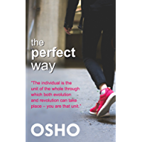The Perfect Way (OSHO Classics) (English Edition)