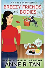 Breezy Friends and Bodies: A Chinese Cozy Mystery (A Raina Sun Mystery Book 3) Kindle Edition