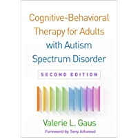 Cognitive-Behavioral Therapy for Adults with Autism Spectrum Disorder 2ed