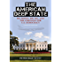 The American Deep State: Big Money, Big Oil, and the Struggle for U.S. Democracy (War and Peace Library)