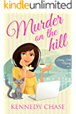 Murder on the Hill (Cozy Murder Mystery) (Harley Hill Mysteries Book 1) (English Edition)
