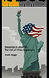 Hypocrisy in America: The Veil of White Supremacy