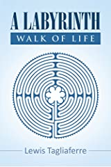 A Labyrinth Walk Of Life Kindle Edition