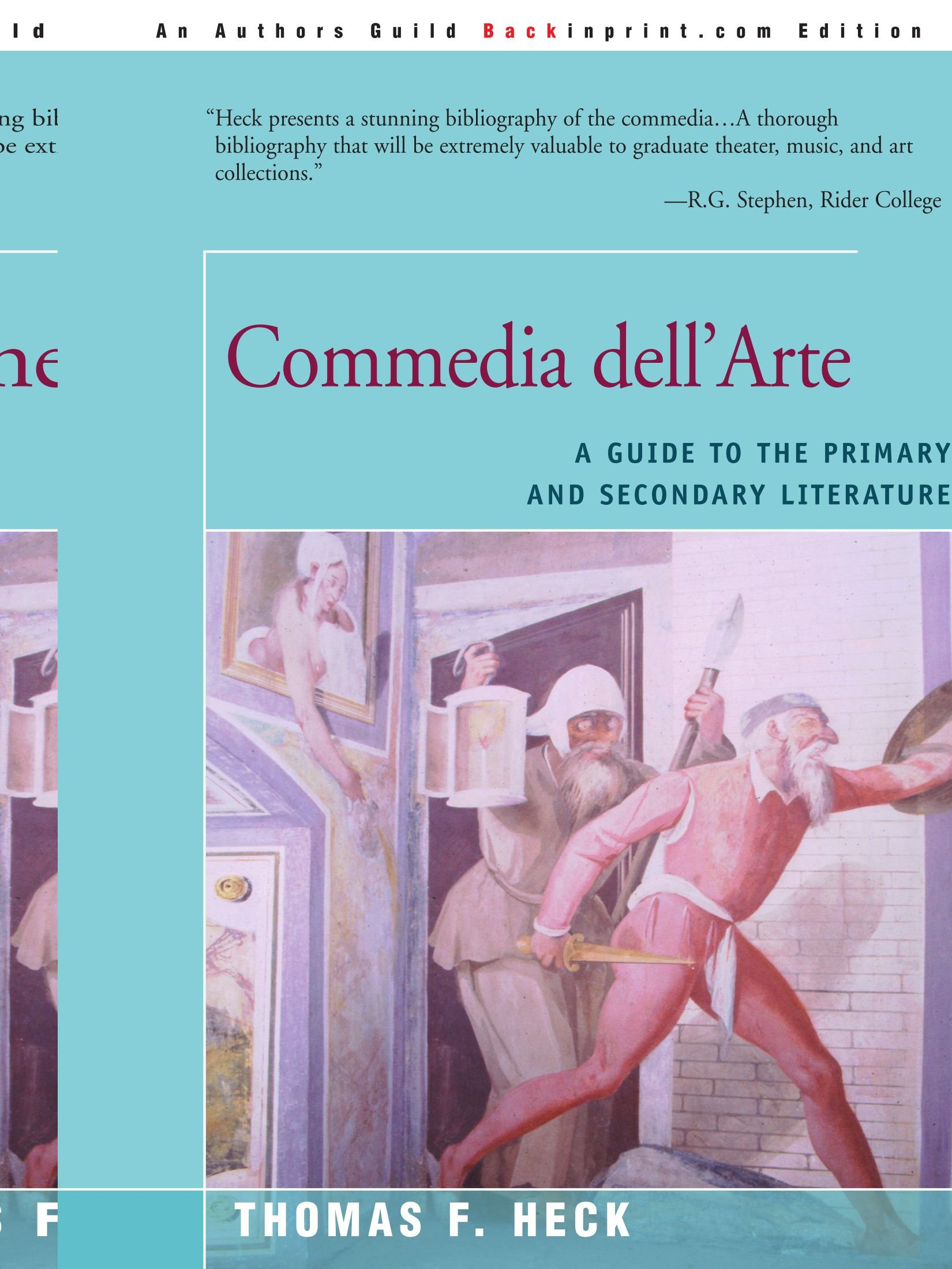 Commedia Dell'arte: A Guide to the Primary and Secondary Literature por Thomas F. Heck