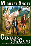 Centaur of the Crime: Book One of 'Fantasy and Forensics' (Fantasy & Forensics 1) (English Edition)