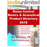 Noise Control Basics & Acoustical Product Directory 2018: a Practical Guide for: Room Acoustics, Sound Isolation…