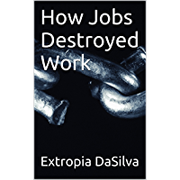 How Jobs Destroyed Work