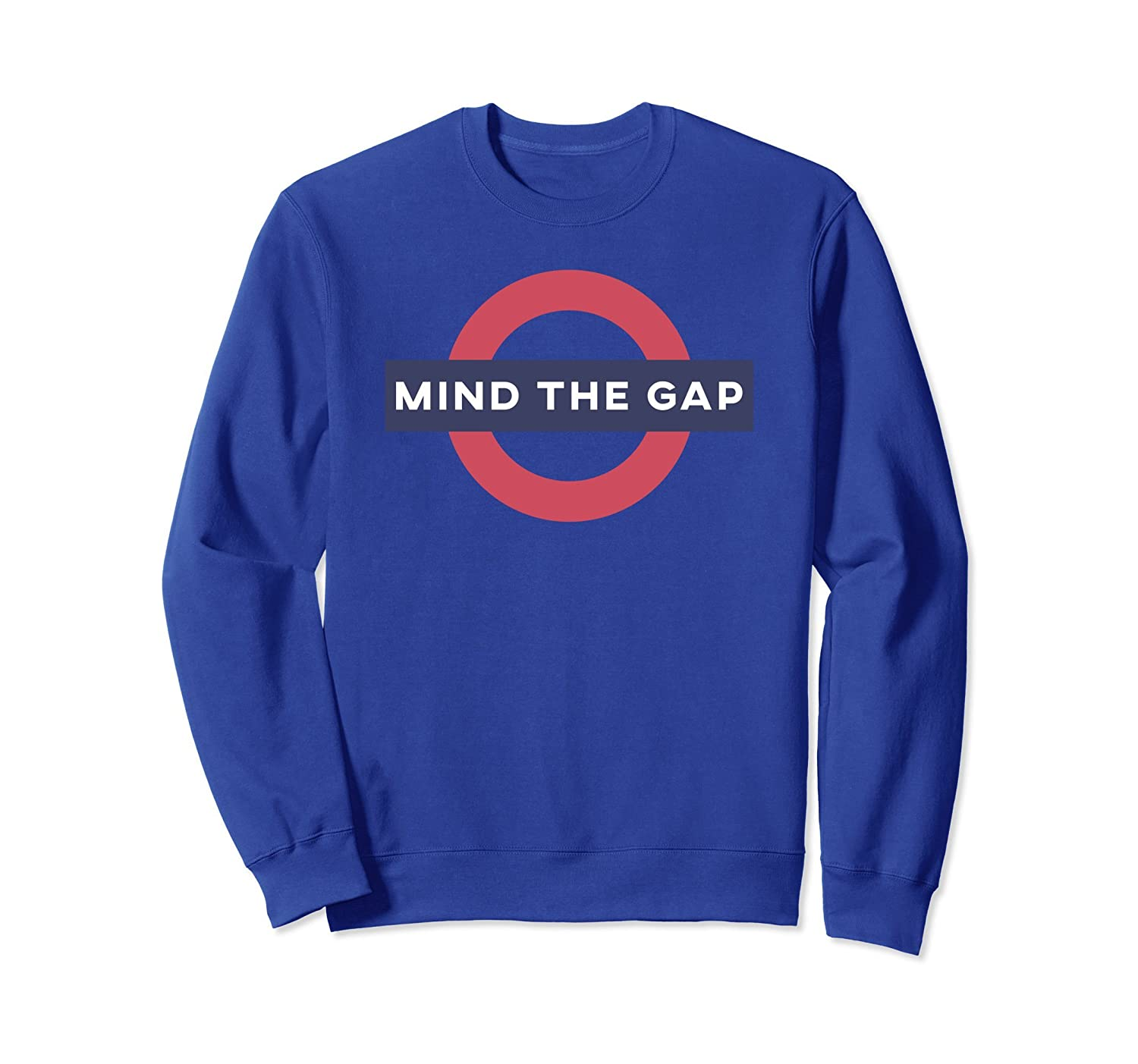 Mind The Gap Sweatshirt-alottee gift