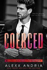 Coerced (Billionaire Buchanan Romance) Kindle Edition