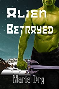 Alien Betrayed (Zyrgin Warriors Book 3)