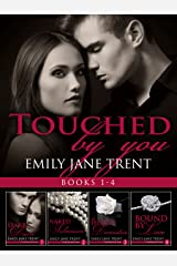 Touched By You: Books 1-4 Kindle Edition
