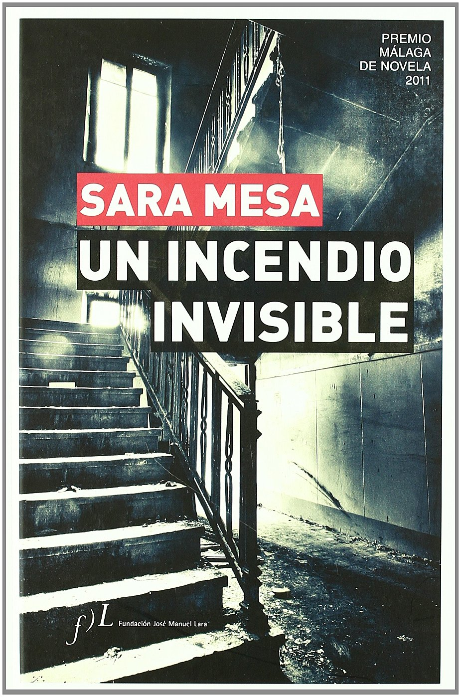 Incendio Invisible, Un (2011 Premio Malaga De Novela): Amazon.es ...