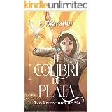 El Colibrí de Plata: (Los protectores de Sia. libro 1- juvenil) (Spanish Edition)