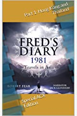 Fred's Diary 1981: Travels in Asia: Part 1: Hong Kong and Thailand (ACX Edition) Kindle Edition