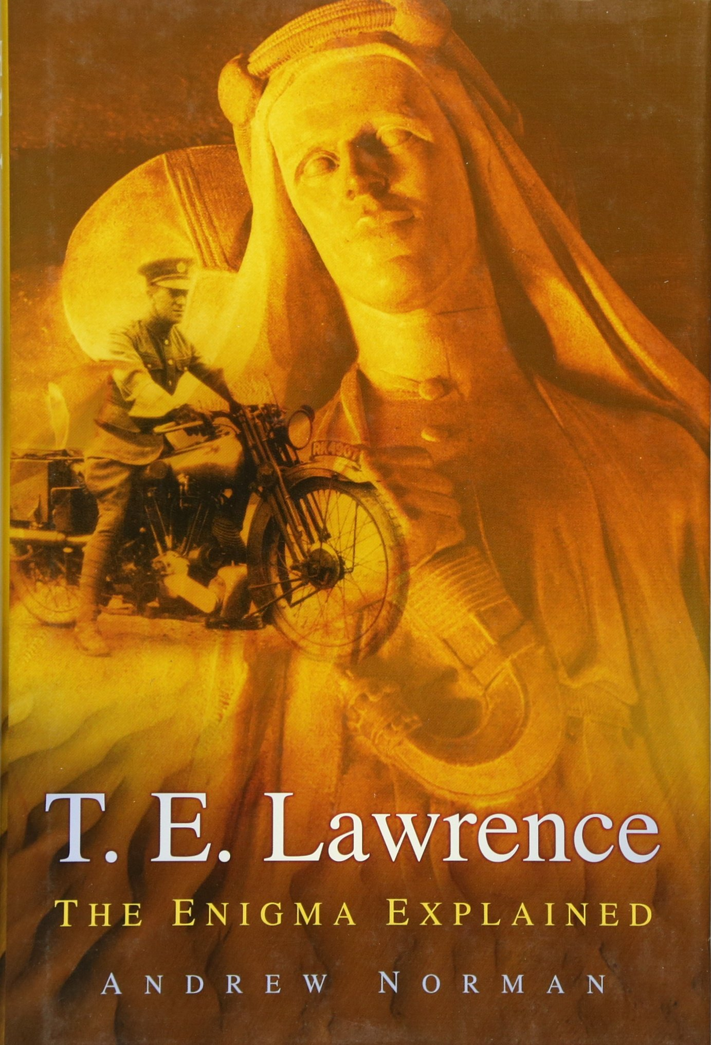 Download T. E. Lawrence: The Enigma Explained pdf epub