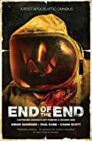 The End of the End: An Omnibus of Post-Apocalyptic Fiction (1) (Post-apocalyptic Omnibus)