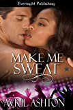 Make Me Sweat (Bringing the Heat Book 1)