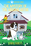 The Mystery of the Missing Actor (A Dog Detective Series Book 5)