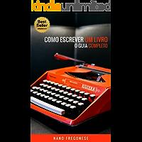 Como Escrever Um Livro: O Guia Completo