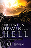 Between Heaven and Hell (The Guardian Book 2)