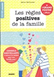 Les règles positives de la famille : Conseils bienveillants à suivre à la maison pour une famille unie