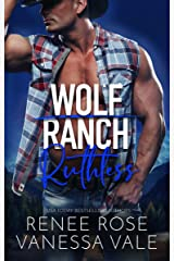Ruthless (Wolf Ranch Book 6) Kindle Edition