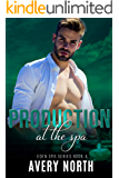 Production At The Spa (Eden Spa Series Book 4)