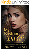 My Boyfriend's Daddy: An Erotic Romance Novella
