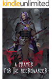 A Prayer for the Necromancer (The Shinigami Tomes Book 1)