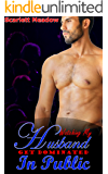 Watching My Husband Get Dominated In Public - With My Client (Voyeurism, Exhibitionism) (Watching My Husband Go Gay In Public Book 1)