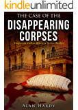 The Case Of The Disappearing Corpses: Inspector Cullot Mystery Series Book 3