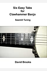 Six Easy Clawhammer Banjo Tabs - Sawmill Tuning Kindle Edition