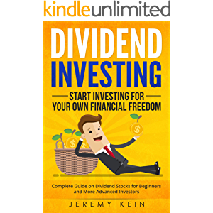 Dividend Investing: Start Investing for Your Own Financial Freedom. Complete Guide on Dividend Stocks for Beginners and…