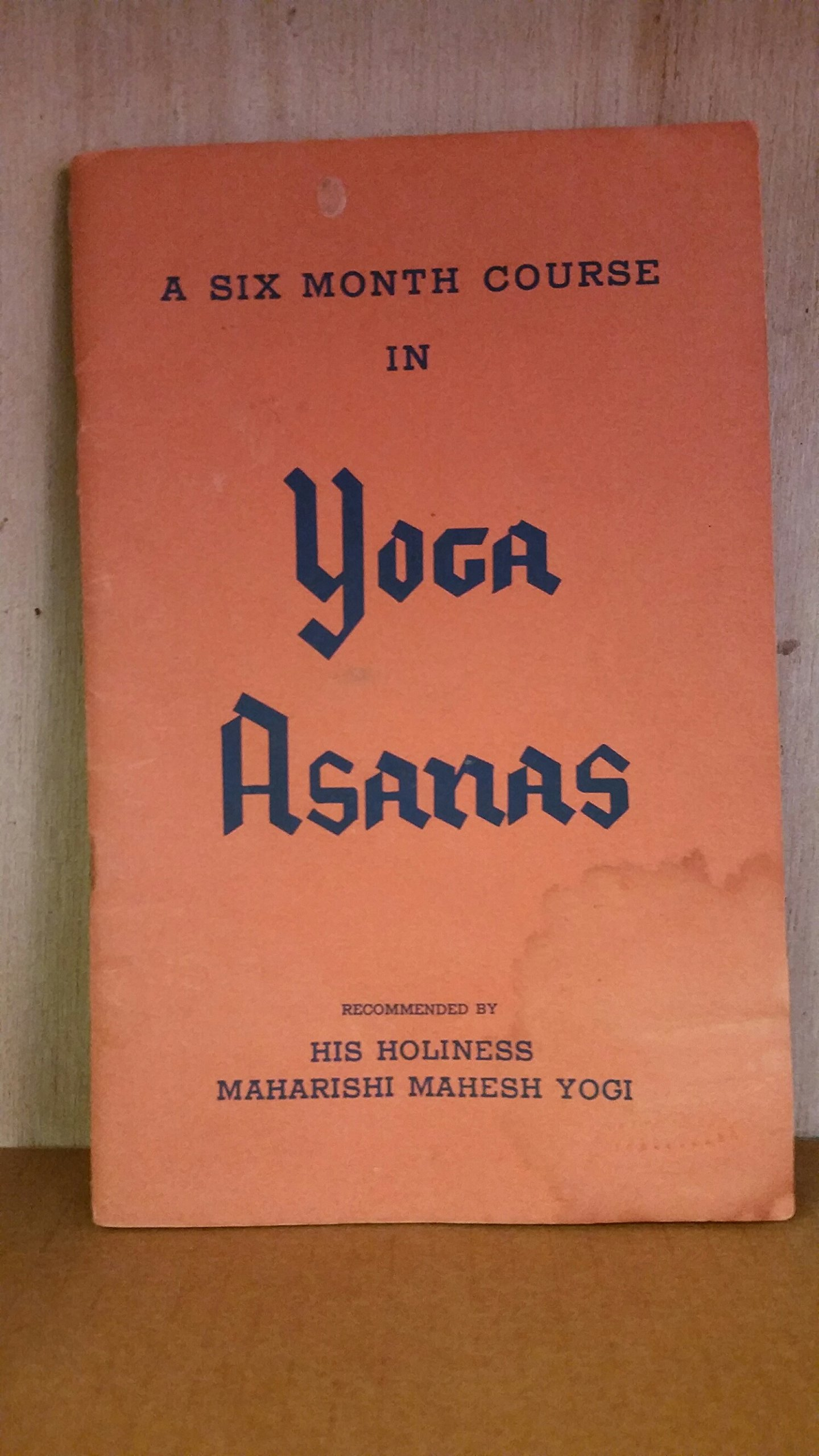 A Six Month Course in Yoga Asanas: His Holiness Maharishi