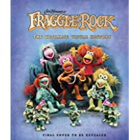 Fraggle Rock. The Ultimate Visual History