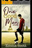 One Good Man: a novella
