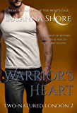 Warrior's Heart (Two-Natured London Book 2)