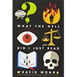 What the Hell Did I Just Read: A Novel of Cosmic Horror (John Dies at the End (3))