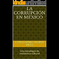 La Corrupción en México: Una estrategia de resistencia cultural