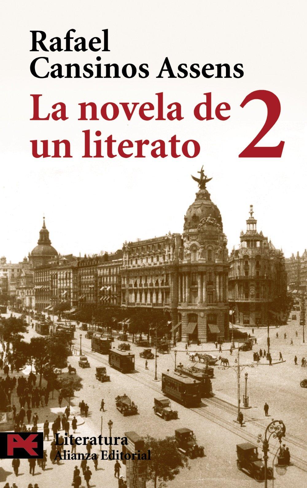 La novela de un literato, 2: Hombres, ideas, escenas, efemérides, anécdotas... 1914-1921 El Libro De Bolsillo - Literatura: Amazon.es: Rafael Cansinos ...
