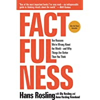 Factfulness: Ten Reasons We're Wrong about the World--And Why Things Are Better Than You Think (International Edition)