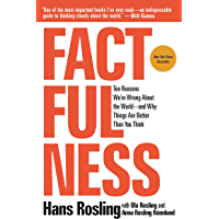 Factfulness: Ten Reasons We're Wrong About the World--and Why Things Are Better Than You Think (English Edition)