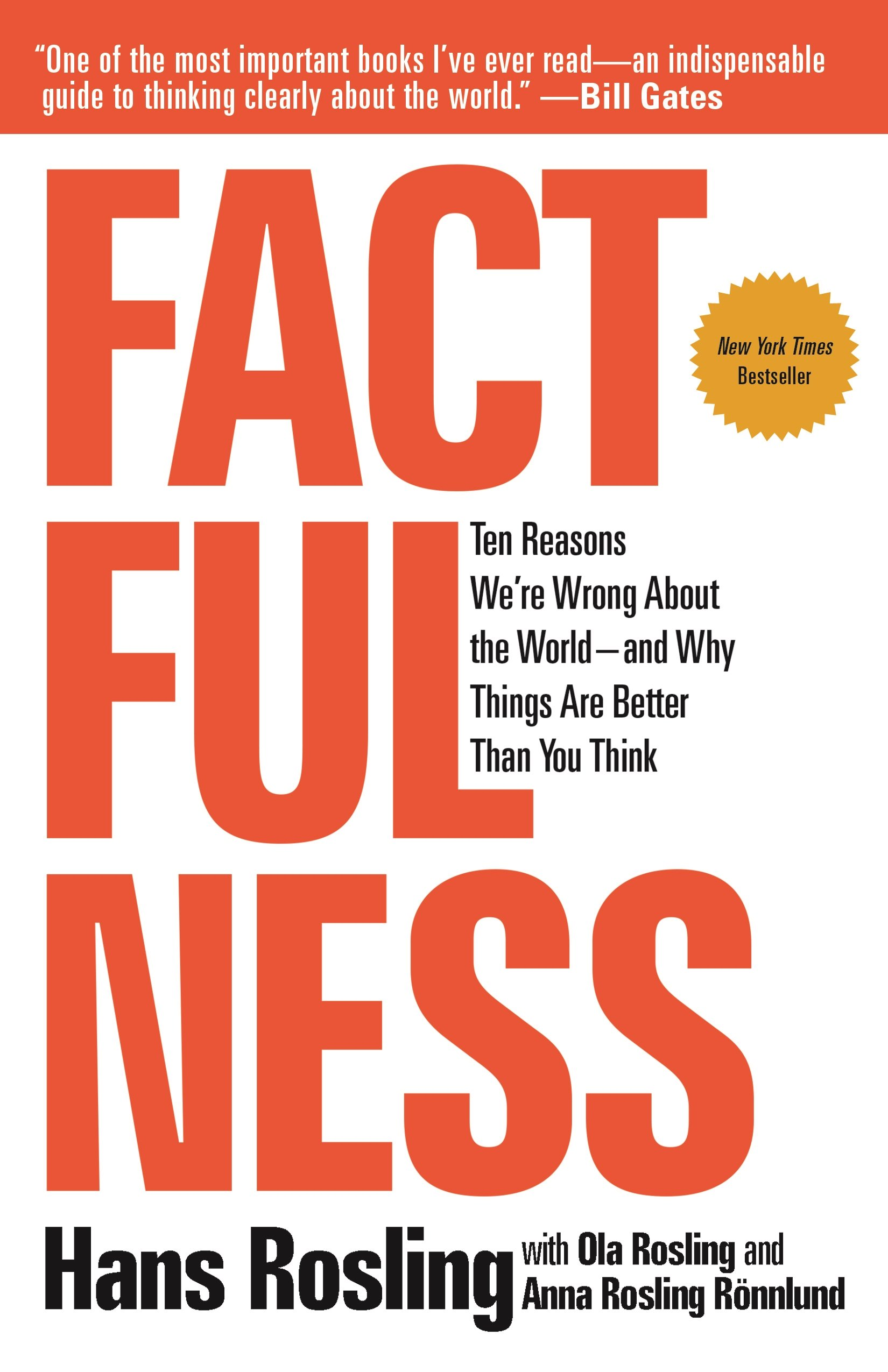 Factfulness: Ten Reasons We're Wrong About the World--and Why Things Are  Better Than You Think: Hans Rosling, Anna Rosling Rönnlund, Ola Rosling: ...